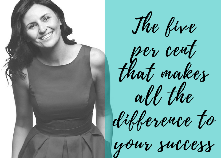 The five percent that makes all the difference to your success