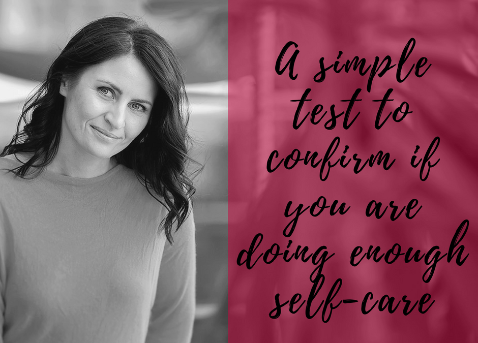 A simple test to confirm if you are doing enough self-care